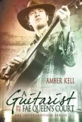 Review: The Guitarist in the Fae Queen's Court by Amber Kell