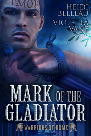 Review: Mark of the Gladiator by Heidi Belleau and Violetta Vane