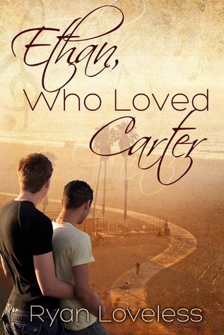 Review: Ethan, Who Loved Carter by Ryan Loveless