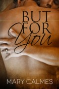 Review: But For You by Mary Calmes