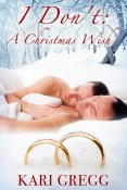 Review: I Don't: A Christmas Wish by Kari Gregg