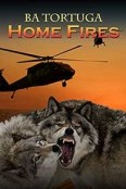 Review: Home Fires by B.A. Tortuga