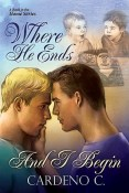 Review: Where He Ends and I Begin by Cardeno C