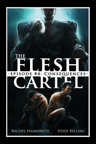 Review: Flesh Cartel #4: Consequences by Rachel Haimowitz and Heidi Belleau