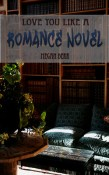 love you like a romance novel