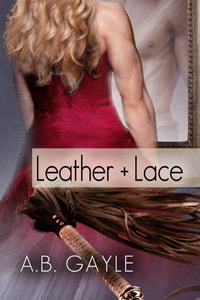 Review: Leather + Lace by A.B. Gayle