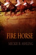 Excerpt and Giveaway: Fire Horse by Mickie Ashling