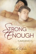 Excerpt and Giveaway: Strong Enough by Cardeno C