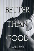 Review: Better Than Good by Lane Hayes