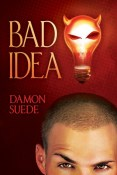 Guest Post and Giveaway: Bad Idea by Damon Suede