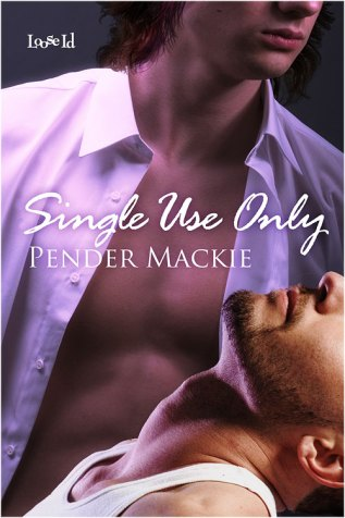 Excerpt and Giveaway: Single Use Only by Pender Mackie