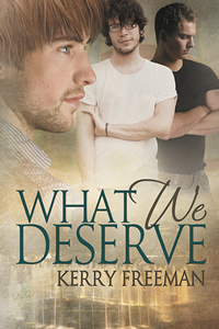 Giveaway: What We Deserve by Kerry Freeman