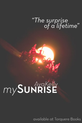 Guest Post and Giveway: My Sunrise by Ava Kelly