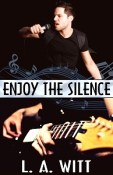 Review: Enjoy the Silence by L.A. Witt
