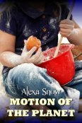 Review: Motion of the Planet by Alexa Snow