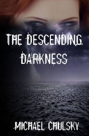 Excerpt and Giveaway: The Descending Darkness by Michael Chulsky