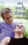 Guest Post and Giveaway: No Such Thing by A.M. Arthur