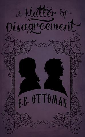 Review: A Matter of Disagreement by E.E. Ottoman