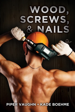 Review: Wood, Screws, & Nails by Piper Vaughn and Kade Boehme