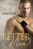 Excerpt and Giveaway: A Better Man by Jaime Reese