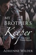 Guest Post and Giveaway: His Brother's Keeper Trilogy by Adrienne Wilder