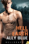 Guest Post and Giveaway: Hell on Earth by Ally Blue