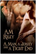 Review: A Man, a Jersey, and a Tight End by A.M. Riley