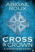 Guest Post and Giveaway: Cross & Crown by Abigail Roux