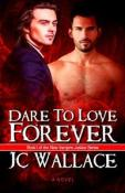 Dare To Love Forever