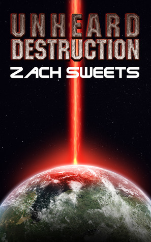 Review: Unheard Destruction by Zach Sweets