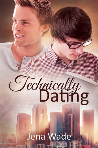 Review: Technically Dating by Jena Wade