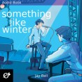 Audiobook Review: Something Like Winter by Jay Bell