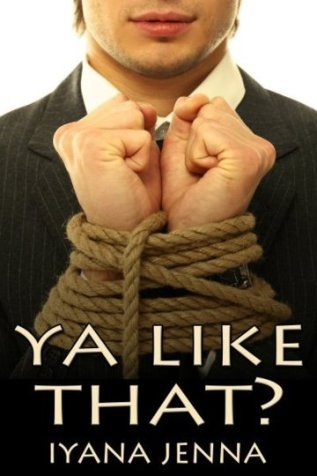 Review: Ya Like That? by Iyana Jenna
