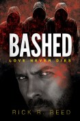 Excerpt and Giveaway: Bashed by Rick R. Reed