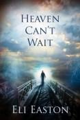Review: Heaven Can't Wait by Eli Easton