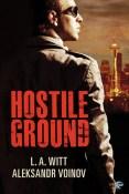 Review: Hostile Ground by L.A. Witt and Aleksandr Voinov