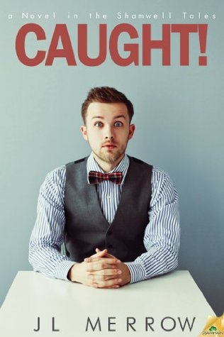 Review: Caught! by J.L. Merrow