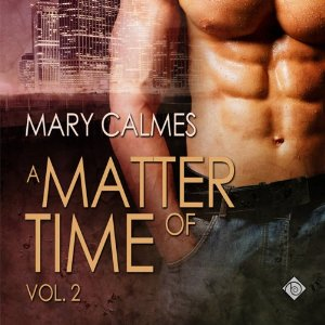 Audiobook Review: Matter of Time, Volume 2 by Mary Calmes