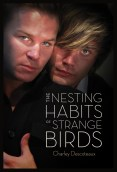 Guest Post and Giveaway: The Nesting Habits of Strange Birds by Charley Descoteaux