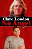 Guest Post and Giveaway: No Angel by Clare London