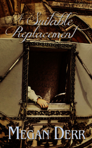 Review: A Suitable Replacement by Megan Derr