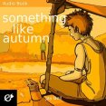Audiobook Review: Something Like Autumn by Jay Bell