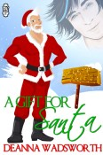Everyone else still can win, because A GIFT FOR SANTA, Book Three, is only .99 cents on Amazon!!! http://www.amazon.com/Gift-Santa-Naughty-North-Pole-ebook/dp/B00AH014P8/ref=sr_1_1?ie=UTF8&qid=1411873047&sr=8-1&keywords=A+gift+for+santa+Deanna+wadsworth