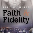 Guest Post: Faith & Fidelity by Tere Michaels