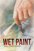 Review: Wet Paint by Will Parkinson