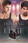 Guest Post and Excerpt: Holding the Edge by Keira Andrews