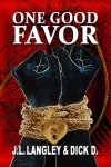 Review: One Good Favor by J.L. Langley and Dick D.