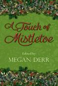 Review: A Touch of Mistletoe edited by Megan Derr