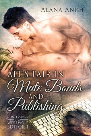 Review: All's Fair in Mate Bonds and Publishing by Alana Ankh