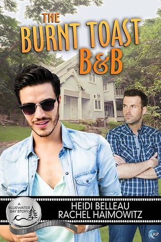 Review: The Burnt Toast B&B by Heidi Belleau and Rachel Haimowitz